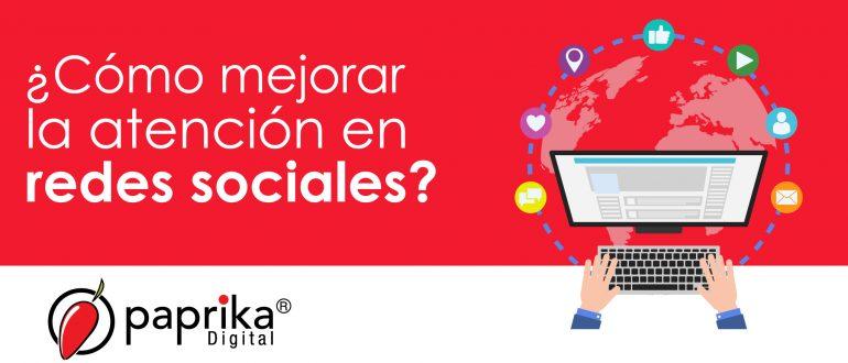 ¿Cómo mejorar la atención en redes sociales?