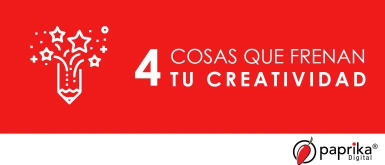 4 cosas que frenan tu creatividad