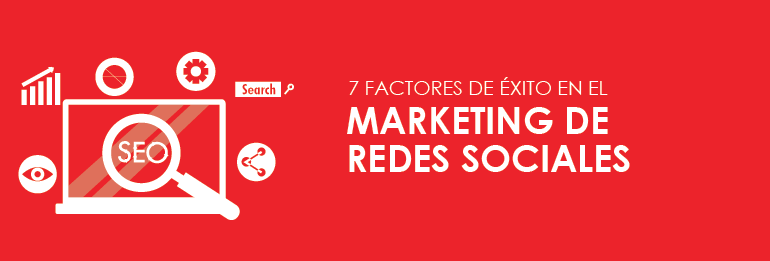 Factores de éxito en el marketing de redes sociales