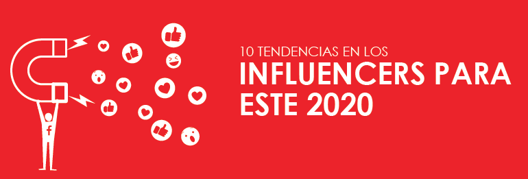 10 tendencias en los influencers para este 2020
