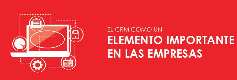 El CRM como un elemento importante en las empresas