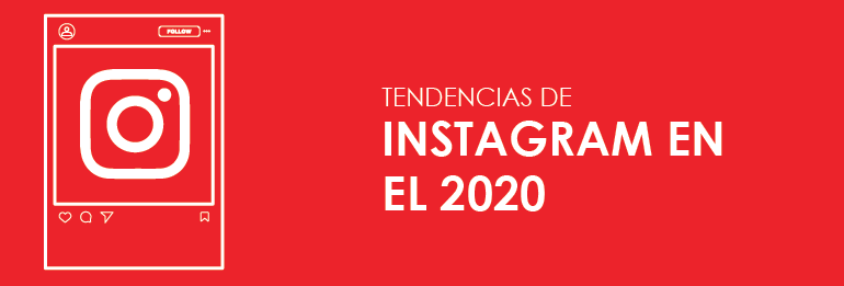 Tendencias de Instagram en el 2020