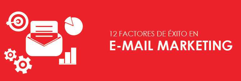 12 factores de éxito en E-mail Marketing