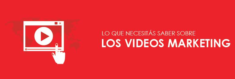 Lo que necesitás saber sobre los videos marketing