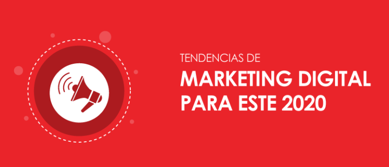 Tendencias de Marketing Digital del 2020