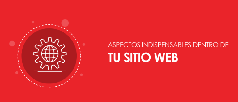 Aspectos indispensables en tu Sitio Web