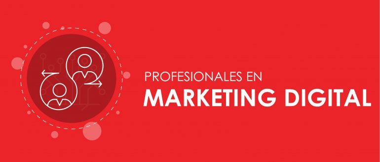 Profesionales en Marketing Digital