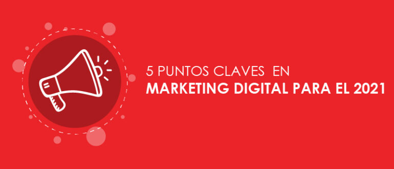 5 puntos claves en Marketing Digital